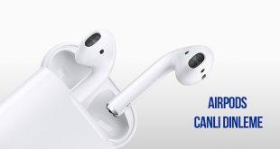airpods canlı dinleme